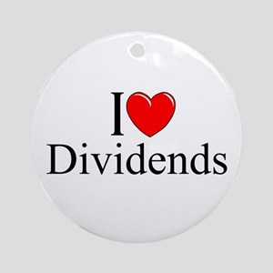 """""""I Love (Heart) Dividends"""" Ornament (Round)"""