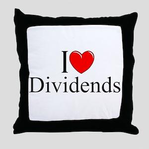 """""""I Love (Heart) Dividends"""" Throw Pillow"""