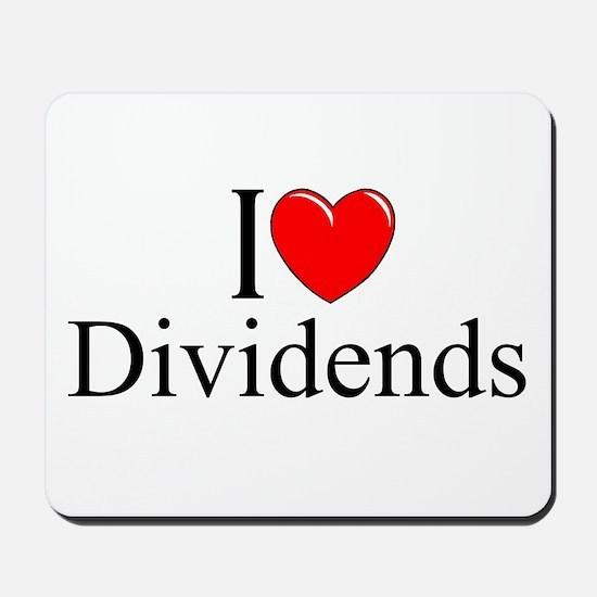 """I Love (Heart) Dividends"" Mousepad"