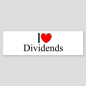 """I Love (Heart) Dividends"" Bumper Sticker"