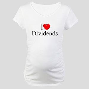 """I Love (Heart) Dividends"" Maternity T-Shirt"
