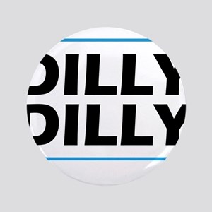 "Dilly Dilly 3.5"" Button"