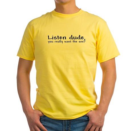 ''Listen Dude'' Yellow T-Shirt