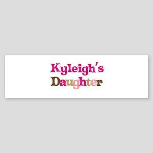 Kyleigh's Daughter Bumper Sticker