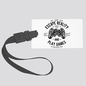 Play Games, Escape Reality Large Luggage Tag