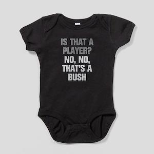 That's A Bush Body Suit