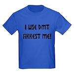 I Use DMT Arrest Me! Kids Dark T-Shirt