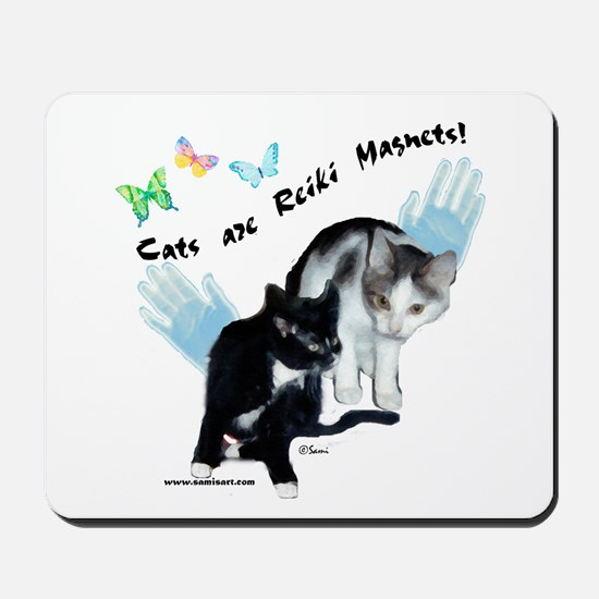 Cats Are Reiki Magnets Mousepad