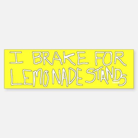 I Brake for Lemonade Stands Bumper Bumper Bumper Sticker