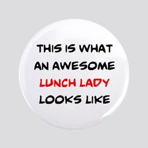 awesome lunch lady Button
