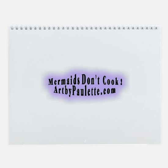 Mermaids Don't Cook Wall Calendar