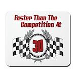 Racing At 30 Mousepad