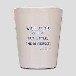 Little but Fierce! - Shot Glass