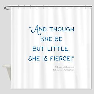 Little but Fierce! - Shower Curtain