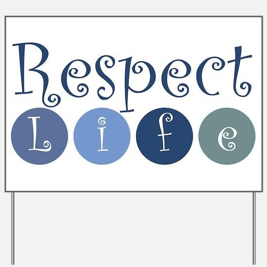 Respect Life Yard Sign