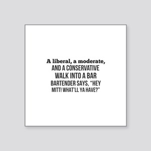 A liberal, a moderate, and a conservative Sticker