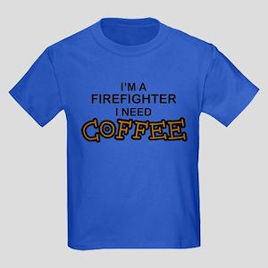 Firefighter I Need Coffee Kids Dark T-Shirt