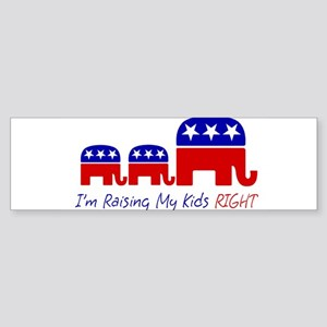 I'm Raising My Kids Right Bumper Sticker
