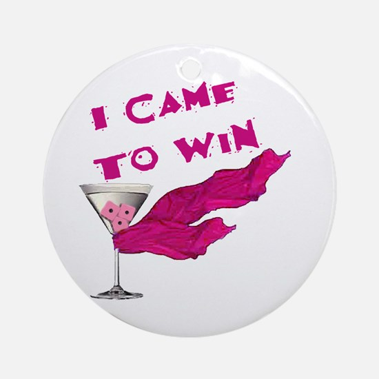 I Came To Win (3) Ornament (Round)