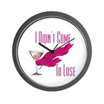 I Didn't Come to Lose! Wall Clock