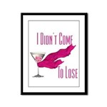 I Didn't Come to Lose! Framed Panel Print