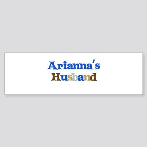 Arianna's Husband Bumper Sticker