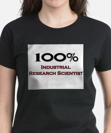 100 Percent Industrial Research Scientist Tee