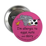 """Eggs nuts & dairy-pink 2.25"""" Button"""