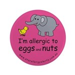 """I'm allergic to eggs andnuts- 3.5"""" Button"""