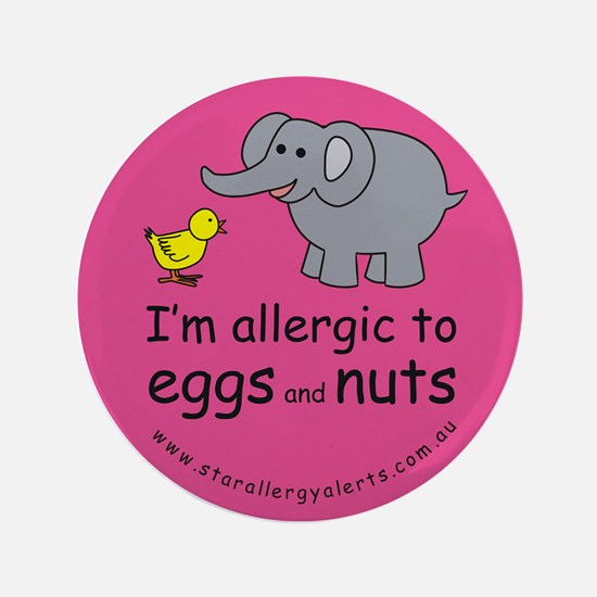 "I'm allergic to eggs andnuts- 3.5"" Button"