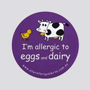 """I'm allergic to eggs and dair 3.5"""" Button"""