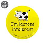 """I'm lactose intolerant 3.5"""" Button (10 pack)"""