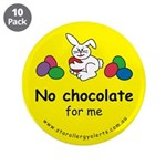 """No chocolate for me-allergy a 3.5"""" Button (10"""