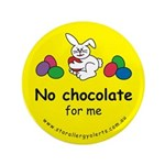 """No chocolate for me-allergy a 3.5"""" Button"""