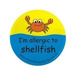 "I'm allergic to shellfish 3.5"" Button"