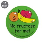 """No fructose for me! 3.5"""" Button (10 pack)"""