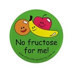 """No fructose for me! 3.5"""" Button"""