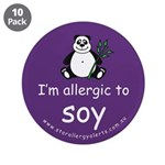"""I'm allergic to soy 3.5"""" Button (10 pack)"""