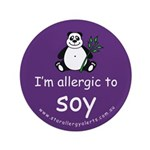 """I'm allergic to soy 3.5"""" Button"""