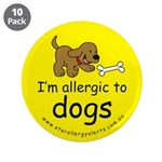 """I'm allergic to dogs 3.5"""" Button (10 pack)"""