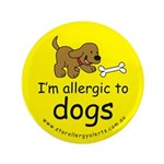 """I'm allergic to dogs 3.5"""" Button"""