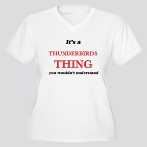 It's a Thunderbirds thing, y Plus Size T-Shirt