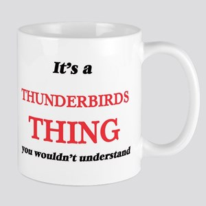 It's a Thunderbirds thing, you wouldn&#39 Mugs