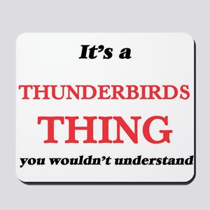 It's a Thunderbirds thing, you would Mousepad