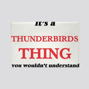 It's a Thunderbirds thing, you wouldn& Magnets