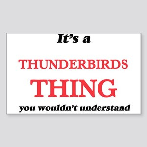 It's a Thunderbirds thing, you wouldn& Sticker