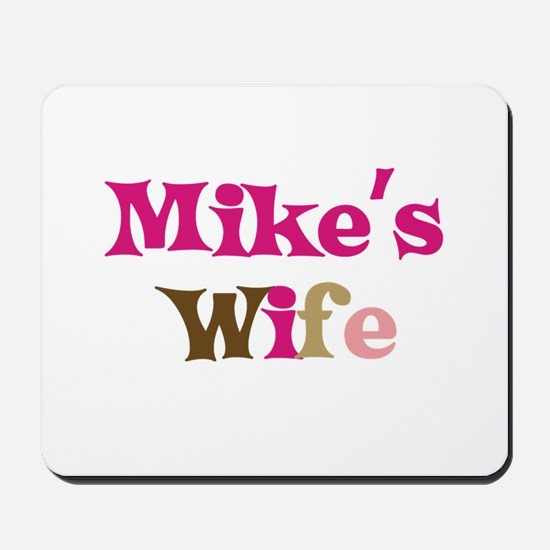 Mike's Wife Mousepad
