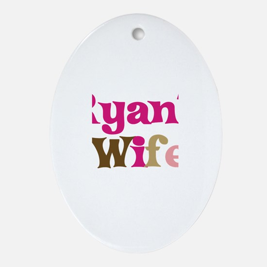 Ryan's Wife Oval Ornament