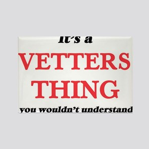 It's a Vetters thing, you wouldn't Magnets