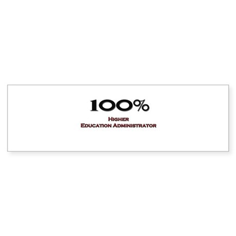 100 Percent Higher Education Administrator Sticker